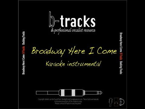 Broadway Here I Come karaoke instrumental