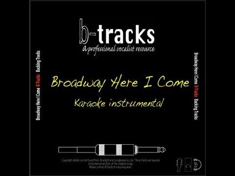 Broadway Here I Come karaoke instrumental