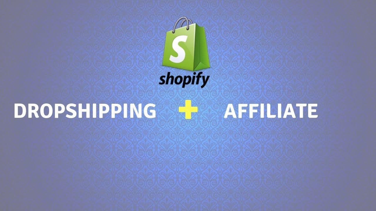 Hướng dẫn kết hợp Affiliate với Dropshipping trên Shopify