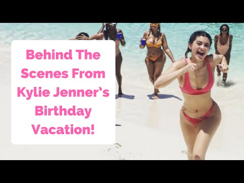 Get All The Behind The Scenes Details From Kylie Jenner's Birthday Vacation!