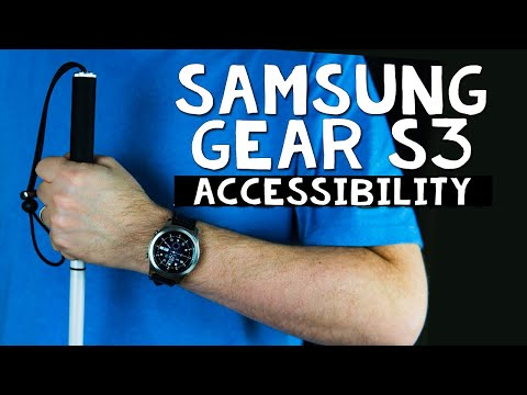 Smartwatch Accessibility - Samsung Gear S3 - The Blind Life