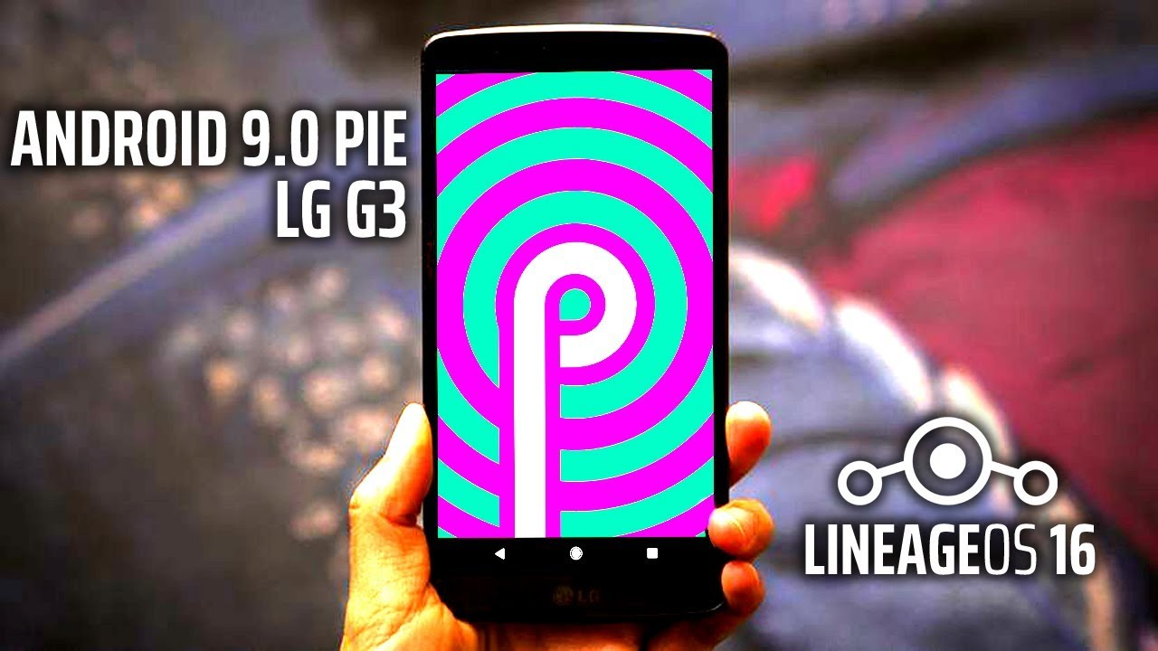 LG G3 Android 9 0 Pie | Stable LineageOS 16 Update | How To Install Guide &  Features