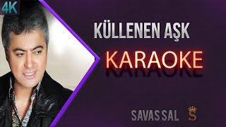 Küllenen Aşk Karaoke 4K