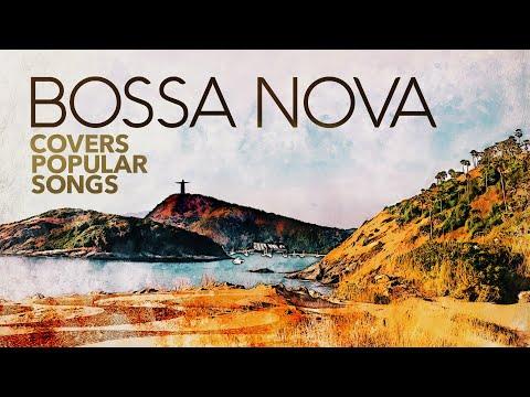 Bossa Nova Covers Popular Songs (5 Hours) - Music Brokers