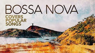 Bossa Nova Covers Popular Songs (5 Hours)