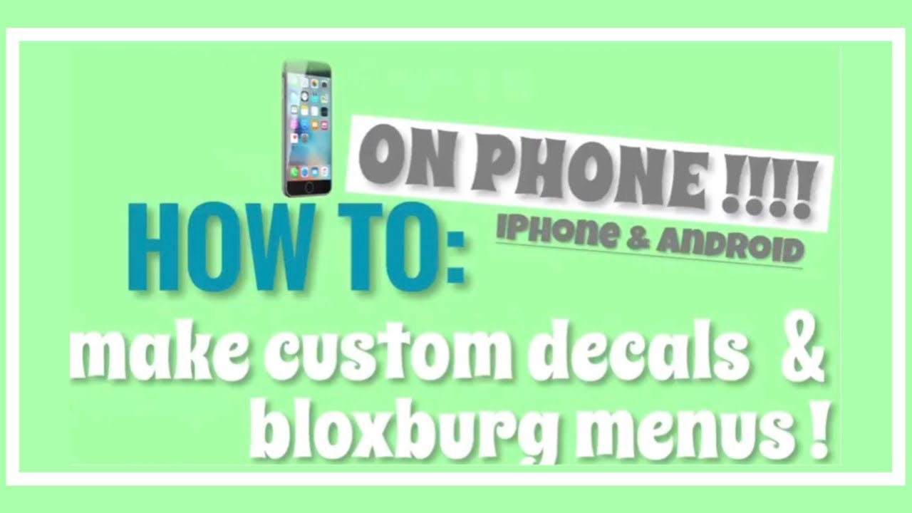 How to make custom decals & bloxburg menus on phone for roblox! | iPhone &  Android