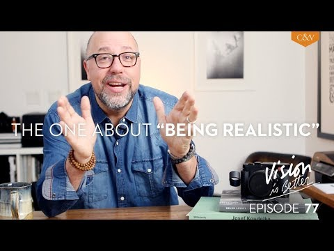 """Vision Is Better, Ep.77 - The One About """"Being Realistic"""""""
