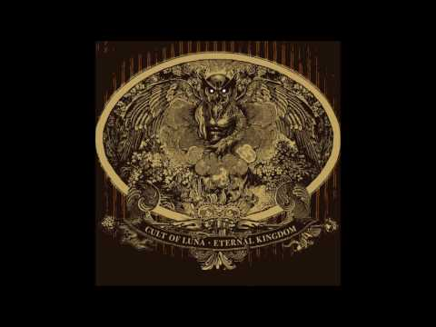 Cult of Luna - Eternal Kingdom (2008) Full Album