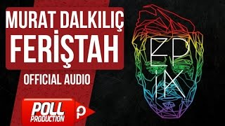 Murat Dalkılıç - Feriştah - (Official Audio)