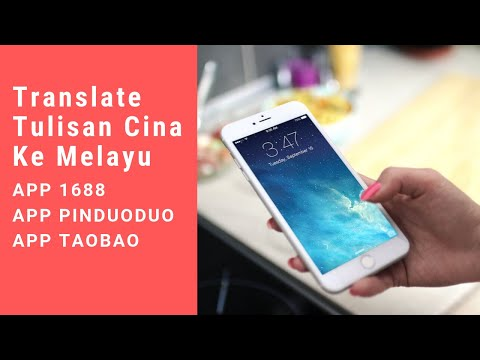 Translate Tulisan Cina ke Bahasa Melayu App 1688 Pinduoduo Taobao