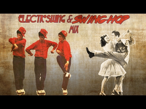Electroswing and Swing-Hop Mix (1/31/17)