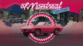 of Montreal - Peace To All Freaks [OFFICIAL AUDIO]