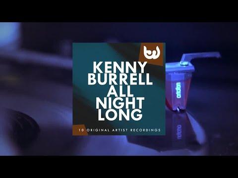 Kenny Burrell - All Night Long (Full Album)