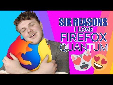 Six Reasons I Love Firefox Quantum