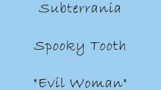 Evil Woman - Spooky Tooth