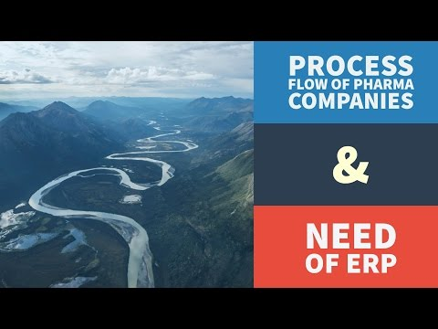 Process Flow of Pharma Companies and Need of an ERP