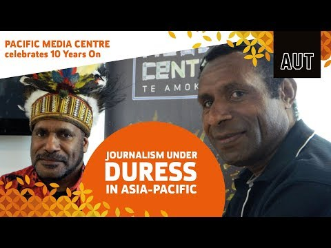 Pacific Media Centre 10 Years On - Journalism under duress (PMC)