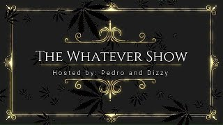 The Whatever Show - Episode 36 thumbnail