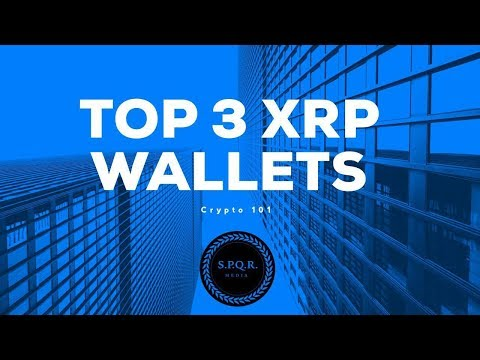 Top 3 Crypto XRP Wallets 2019