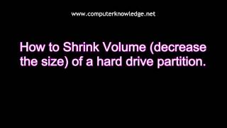 How to Shrink Volume (decrease the size) of a hard drive (C:) partition