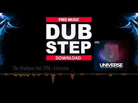 #35 The Madison feat 3PM  Universe Free download  Dubstep