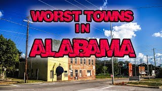 ... this is a list about some of the worst towns in alabama. alabama does have great but tha...