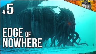 Edge of Nowhere | Ending | Sooo....I May Have FREED Cthulhu...