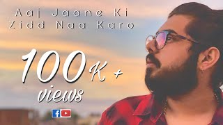 aaj jaane ki zid na karo cover 2017 ii rajroop saha ii sanghamitra saha production ii best cover