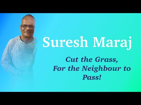 Suresh Maraj - Cut the Grass for the Neighbor to Pass! (Spread Pal Crew)