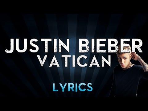 Justin bieber - Vatican (Lyrics)