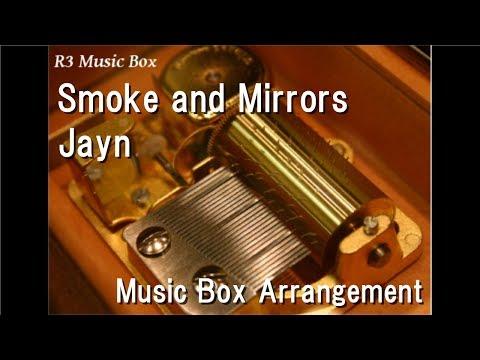 Smoke and Mirrors/Jayn [Music Box]