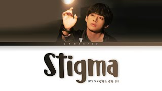 BTS V Stigma Lyrics (방탄소년단 뷔 Stigma 가사) [Color Coded Lyrics/Han/Rom/Eng]