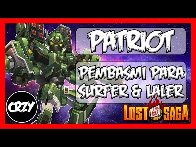 Review Hero Patriot, Pemburu Laler & Surfer User | Lost Saga Indonesia #91