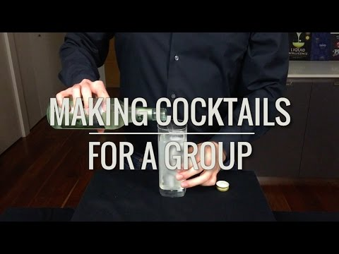 Basic Cocktails - Making Cocktails For A Group