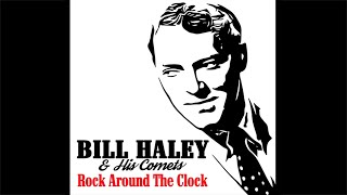 Bill Haley - Rock Around The Clock (Stereo Mix), HQ