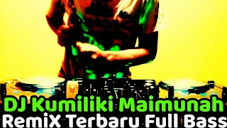 Download Mp3 Dj Kumiliki Maimuna Remix Terbaru Full Bass Tik Tok Viral