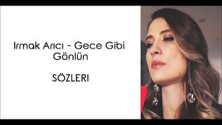 Irmak Arıcı - Gece Gibi Gönlün (Lyrics/Şarkı Sözleri) Resimi