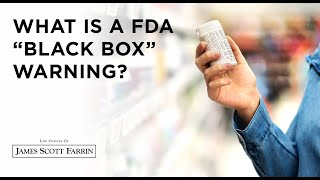 "What is a FDA ""black box"" warning?"