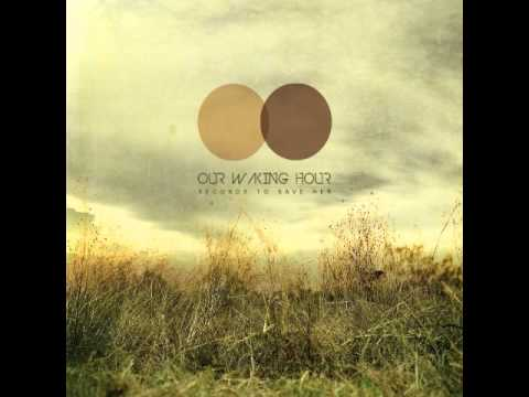 Клип Our Waking Hour - Last Song For You