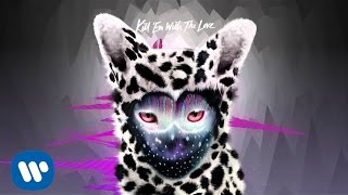 Galantis - Kill Em With The Love