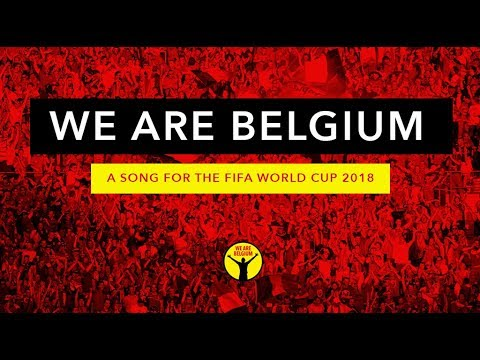 WORLD CUP 2018 SONG - RED DEVILS' ANTHEM : WE ARE BELGIUM ...