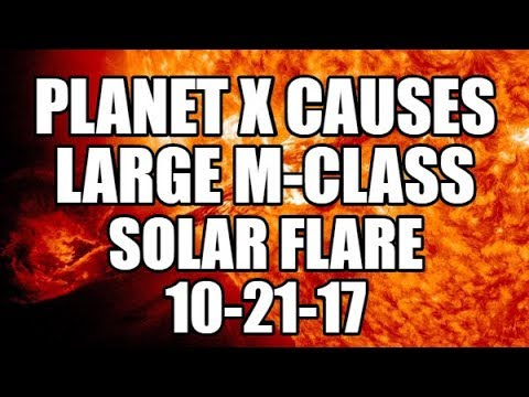 PLANET X NEWS - Planet X Causes Large M-Class Solar Flare 10-21-17