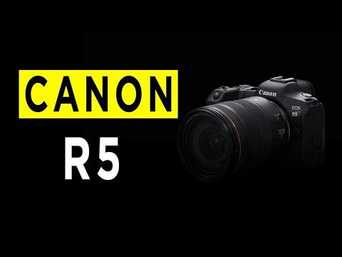 Canon EOS R5 Mirrorless Camera Highlights & Overview -2020
