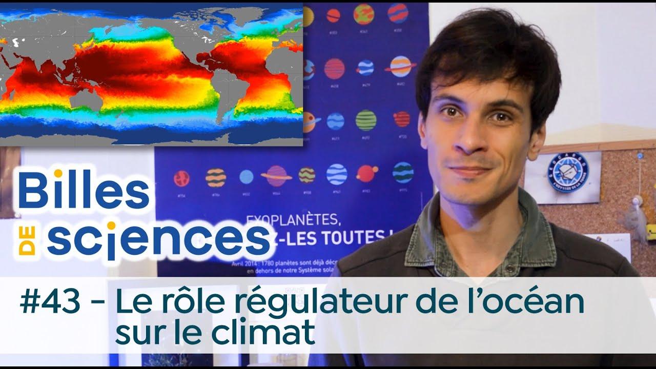 Billes de sciences #43 : Sébastien Carassou - Le rôle régulateur de l'océan sur le climat