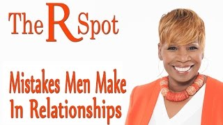Mistakes Men Make In Relationships - R Spot mail