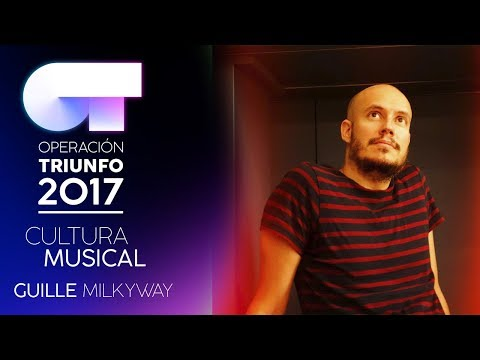 Cultura musical con Guille Milkyway (8 NOV) | OT 2017