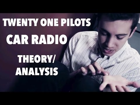TWENTY ONE PILOTS: CAR RADIO MUSIC VIDEO THEORY/ANALYSIS