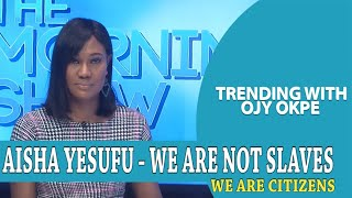 #EndSARS - Aisha Yesufu : We are not Slaves, We Are Citizens - Trending w/ Ojy Okpe