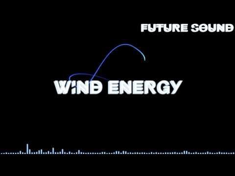 Future Sound - Wind Energy[2K17]