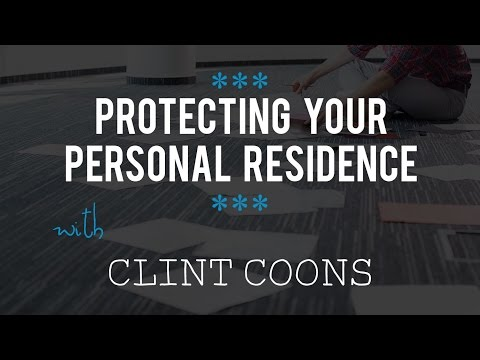 Protecting Your Personal Residence with Clint Coons